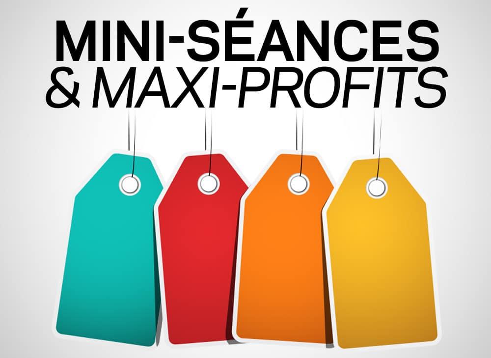 Formation Mini-Séance & Maxi-Profits