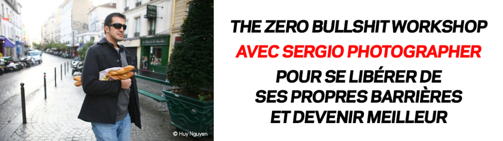 The Zero Bullshit Workshop - Sergio Photographer - Paris