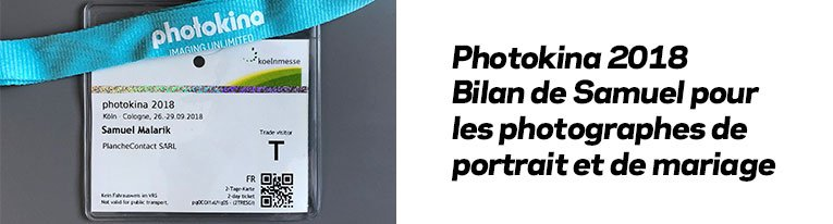 Photokina 2018 : Bilan de Samuel